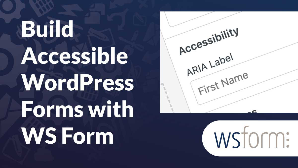 Build Accessible WordPress Forms with WS Form